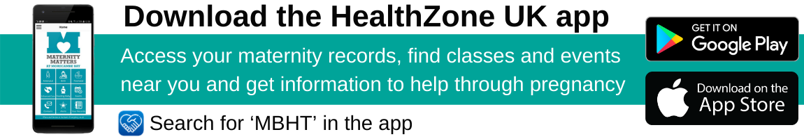 Download the Healthzone UK maternity app to access your maternity records, find classes and events near you and get information to help through pregnancy